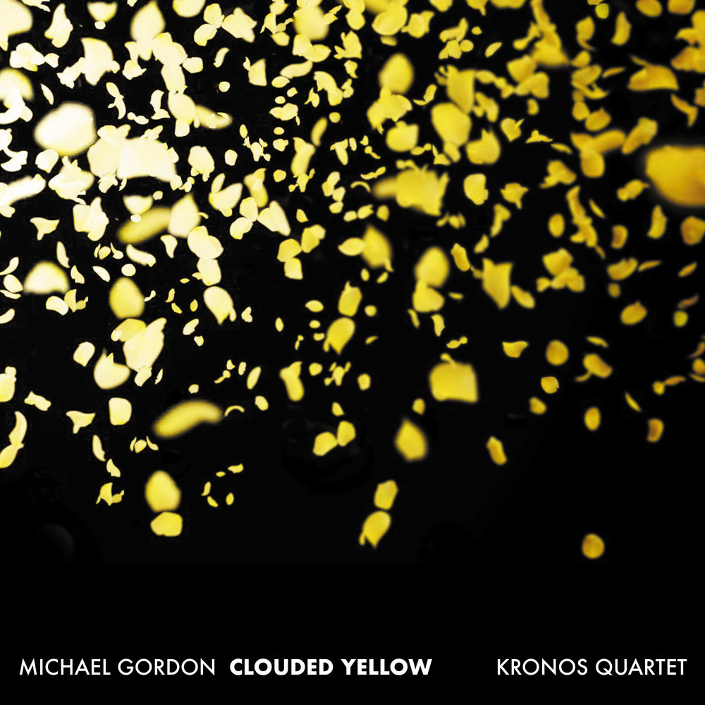 Michael Gordon & Kronos Quartet –  Clouded Yellow