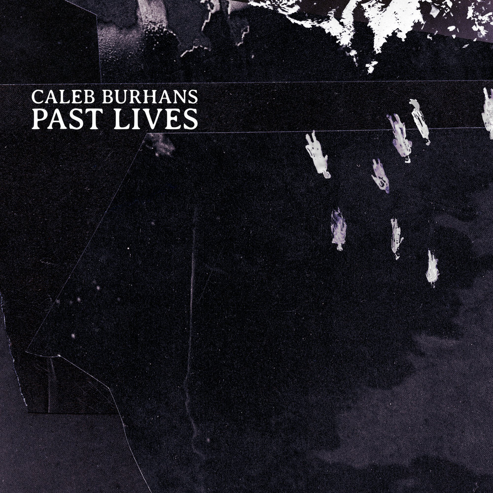 Caleb Burhans –  Past Lives