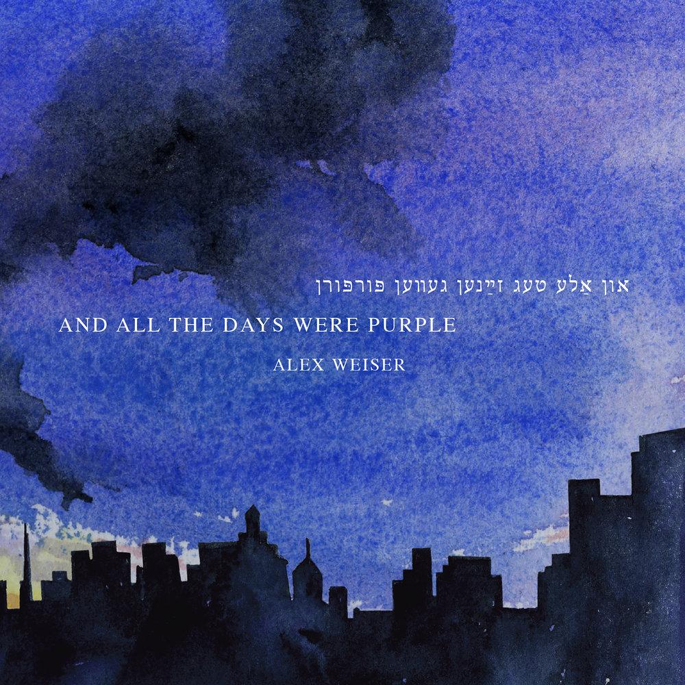 Alex Weiser – and all the days were purple