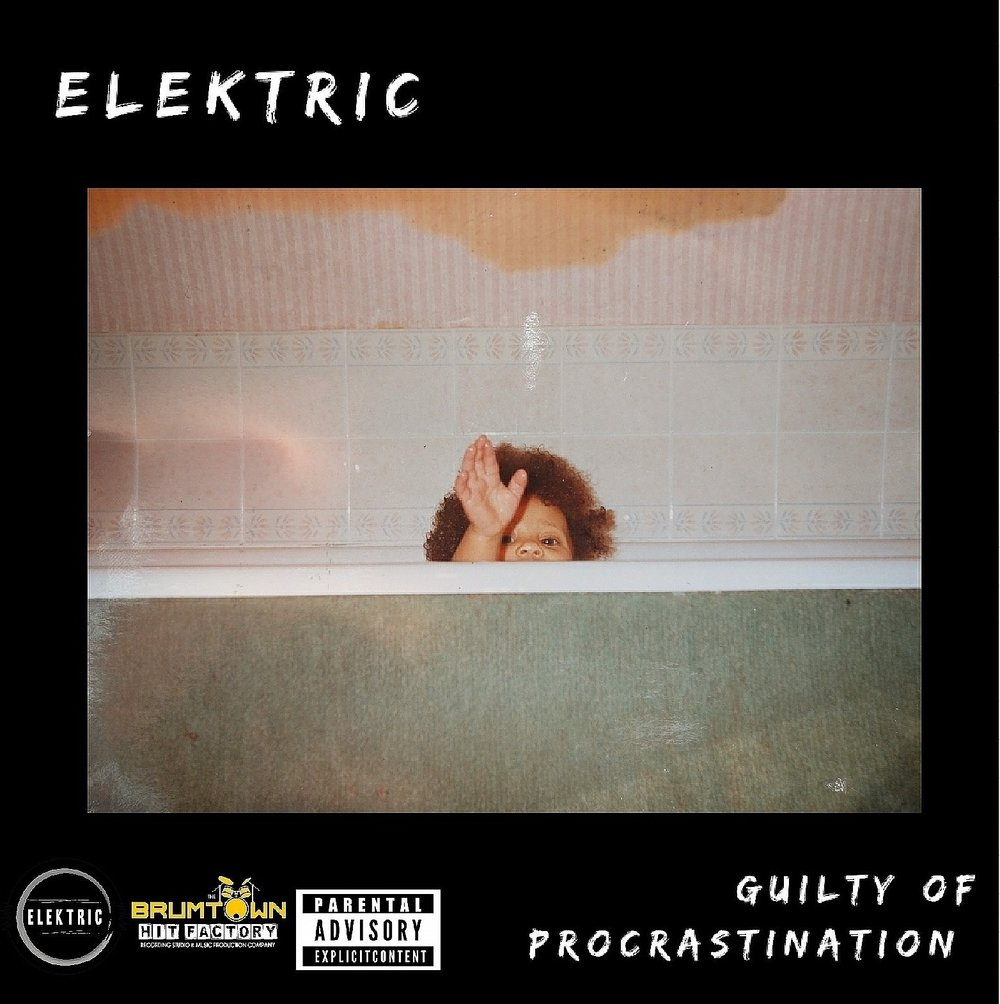 ELEKTRIC -  Guilty Of Procrastination (r&b/soul, hip-hop)