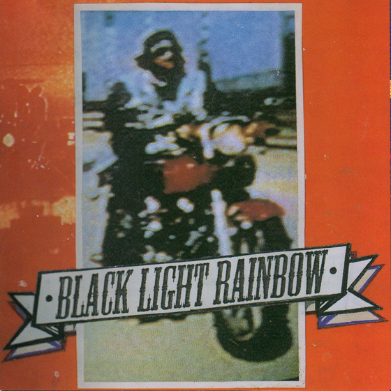 Black Light Rainbow (LP) - Carmine's early metal days.Click on image to listen.