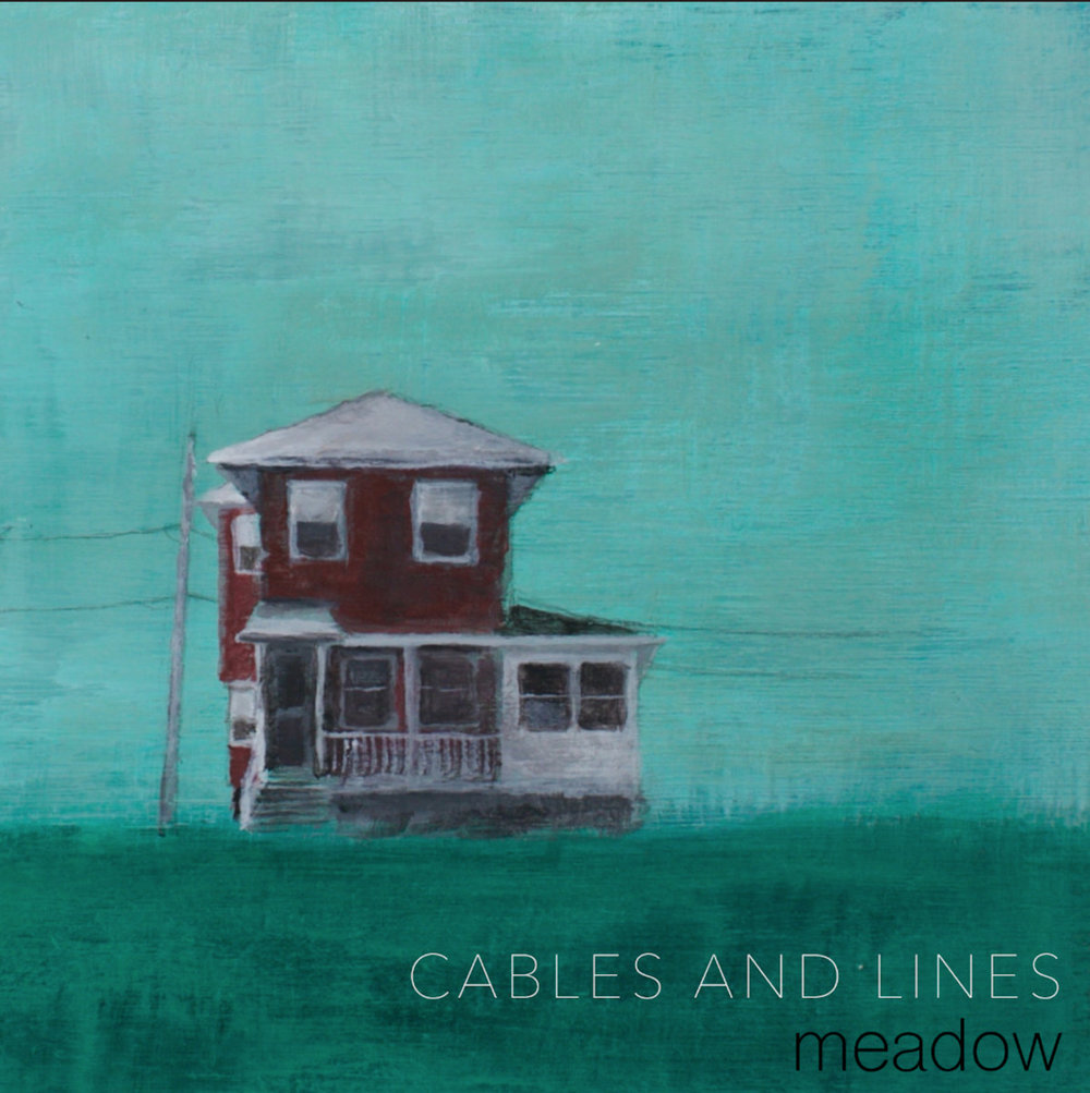 Cables and Lines - Meadow - Recorded a few overdubs