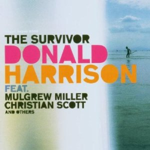 http://www.amazon.com/The-Survivor-Donald-Harrison/dp/B000FDEUB2/ref=sr_1_1?ie=UTF8&qid=1414574156&sr=8-1&keywords=donald+harrison+survivor