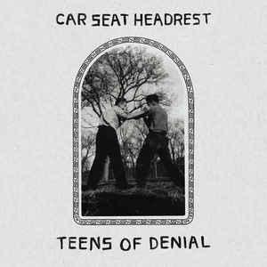 """Car Seat Headrest, """"Teens of Denial"""""""