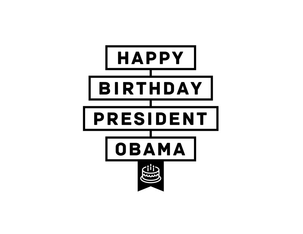 Happy Birthday President Obama Noel Cunningham – Presidential Birthday Card