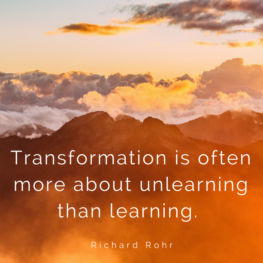 Transformation is often more about unlearning than learning..png