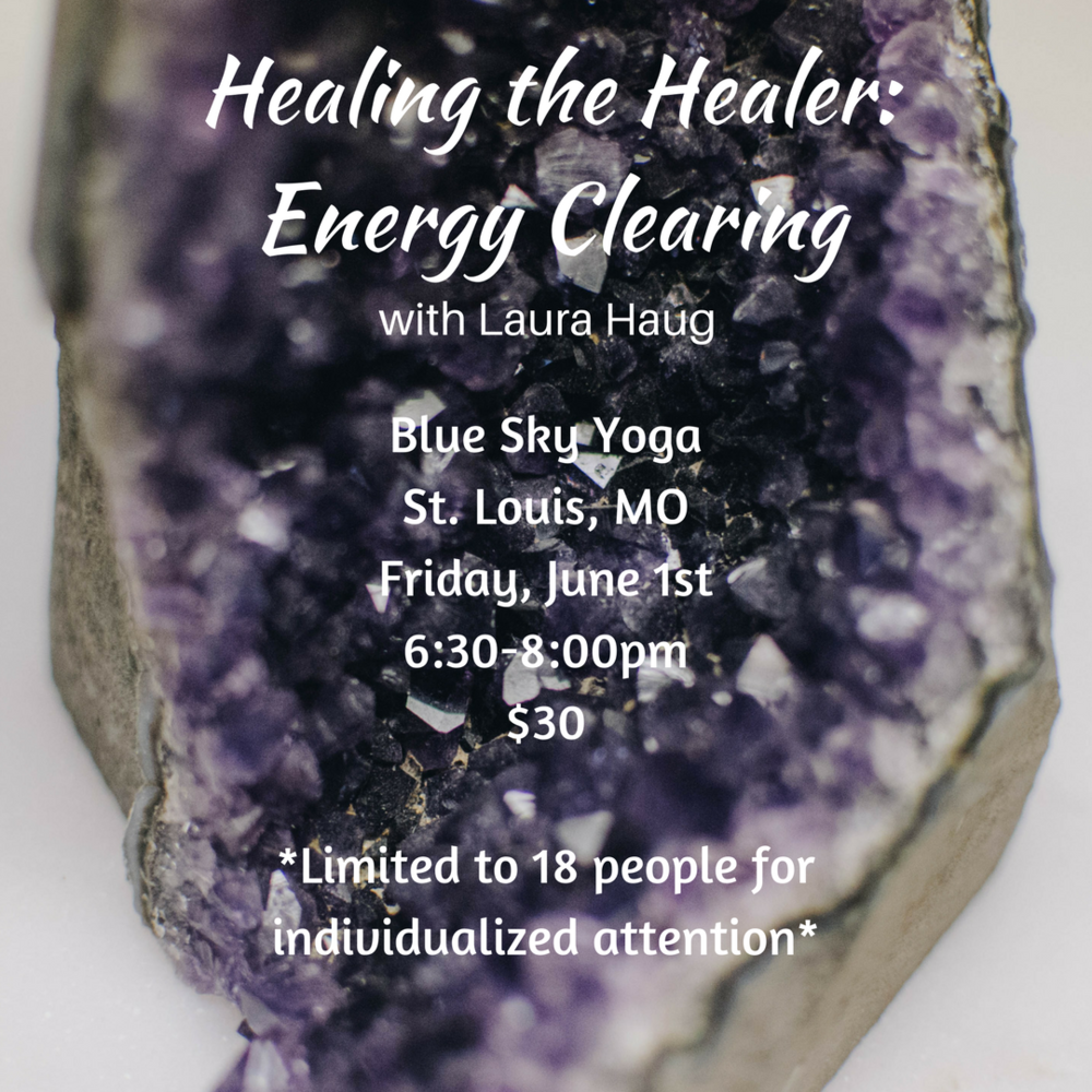 Healing The Healer: energy clearing - Do you feel drained at the end of each week and hibernate on weekends to recharge your energy?Are you craving more health and energy in your physical body? *Space is limited to 16 people*Please bring a journal, pen & water.Friday, June 1st @ 6:30-8:00pm@ Blue Sky Yoga in St. Louis, MOClick HERE for more details and to sign up.