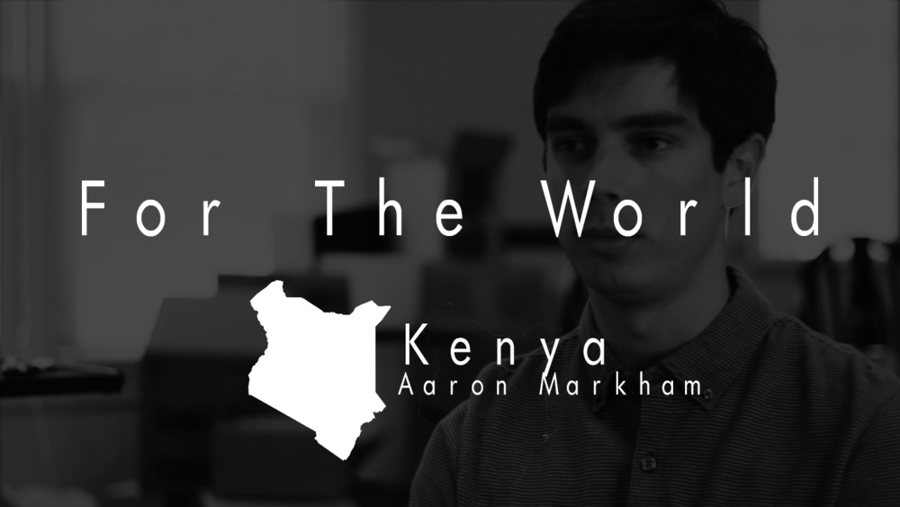 For The World: Kenya -