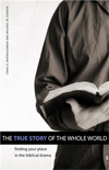 True Story of the Whole World  by M. Goheen, C. Bartholomew