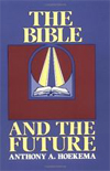 The Bible and the Future  by Anthony A. Hoekema