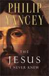 The Jesus I Never Knew by Philip Yancey