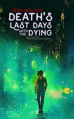 Xeno-Hemlock-Death-Last-Days-Dying-Cover.png