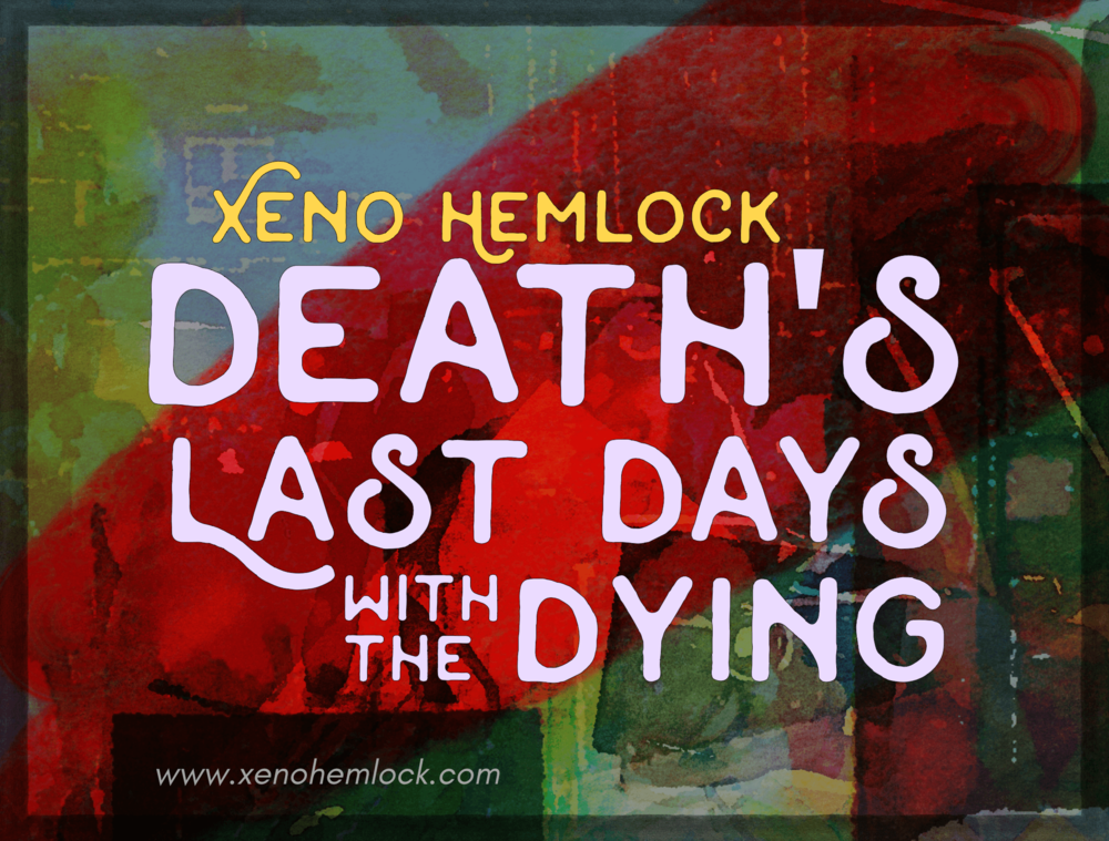 Xeno-Hemlock-Death-Last-Days-Dying-2017-Summary.png