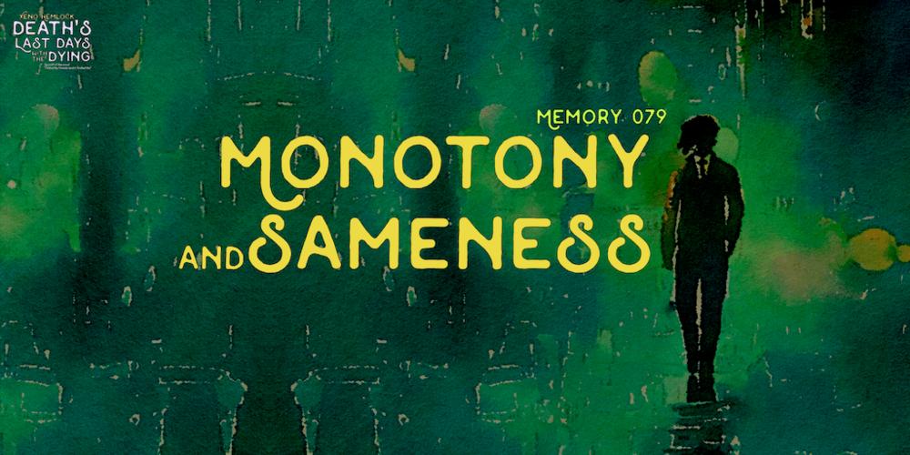 Xeno Hemlock Monotony and Sameness.png