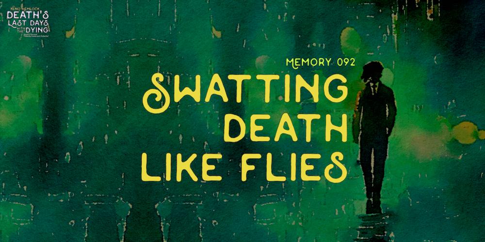Xeno Hemlock fiction Swatting Death Like Flies.png