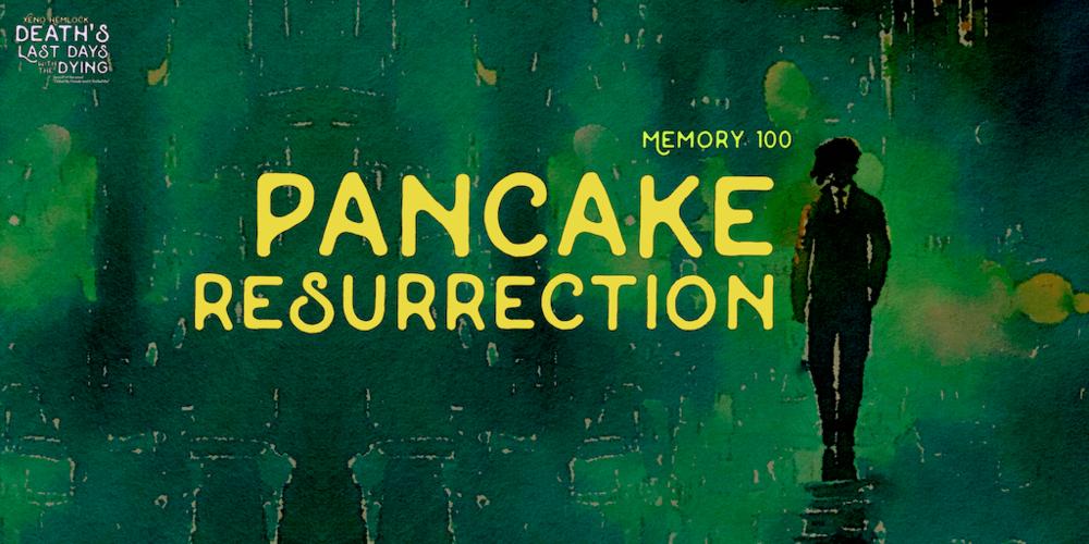 Xeno Hemlock fiction Pancake Ressurection.png
