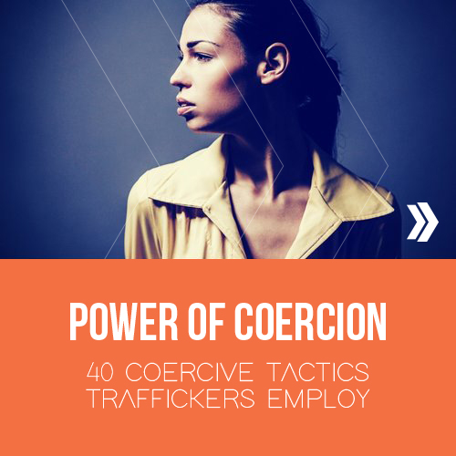 Learn Ways That Traffickers Control       Using Only COERCION
