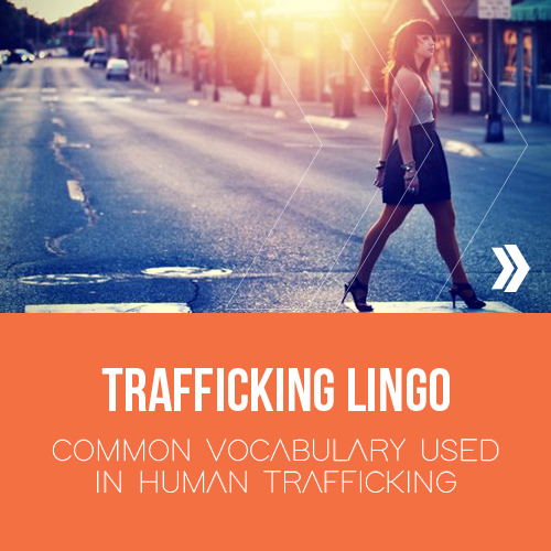 Human Trafficking Lingo Sheet. Verbiage can indicate if someone is involved in trafficking.