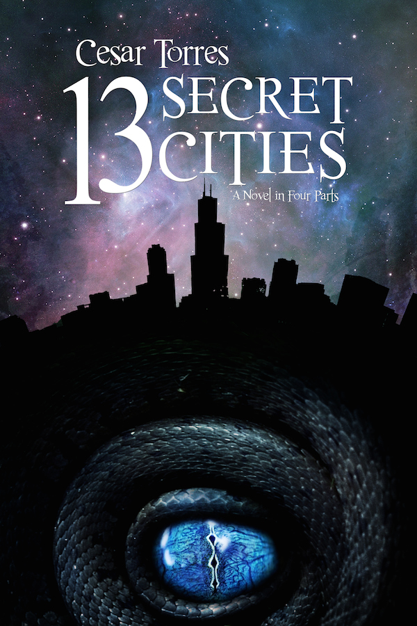 The 13 Secret Cities: A novel by Cesar Torres