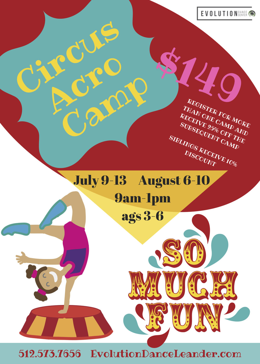 CIRCUS ACRO CAMP - Join the circus for a week! Learn how to balance and make crazy cool shapes and stunts as we stretch our minds and bodies in this super fun interactive camp! Clown attire is optional! Ages 3-6