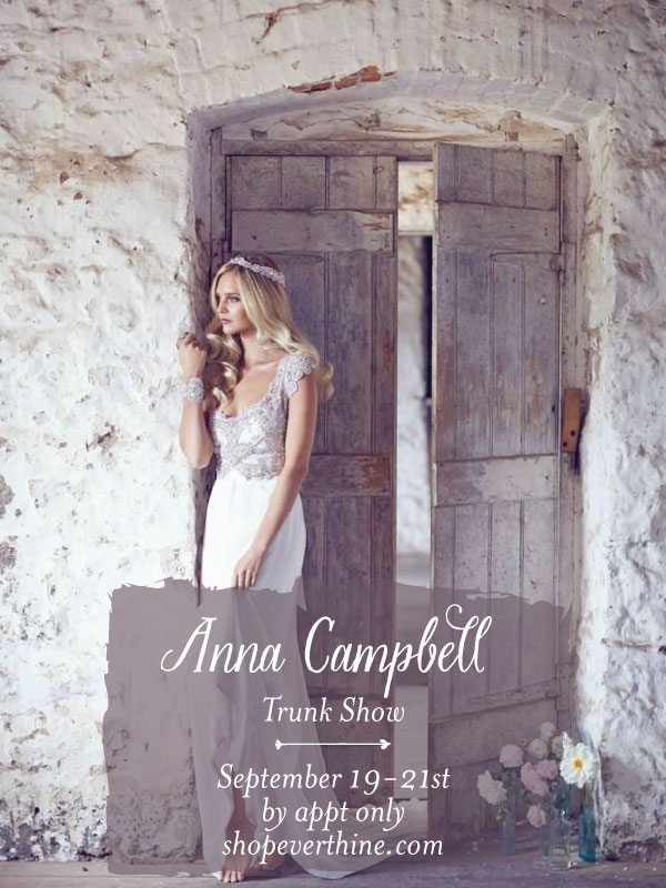 It's almost time ladies! We are introducing Anna Campbell's newest collection, Forever Entwined, with a debut trunk show! September 19-21st, these gorgeous beauties are visiting from Australia and will be 10% off these dates only. This is a highly coveted event. Please book your appointment in advance. If your desired time is already booked, we will gladly add you to our waitlist. You will be notified of any cancellations immediately! You can book by ringing us at 203-421-6222 or right online by clicking HERE.