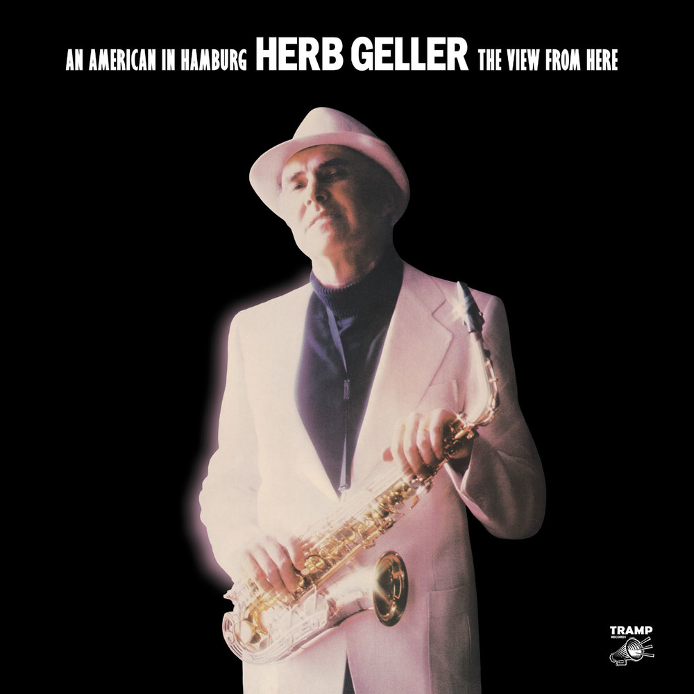 Herb Geller - An American In Hamburg - The View From Here  Release Date: August 13, 2013 Label: Tramp Records  SERVICE: Restoration, Mastering SOURCE MATERIAL: LP record NUMBER OF DISCS: 1 GENRE: Jazz FORMAT: CD and LP