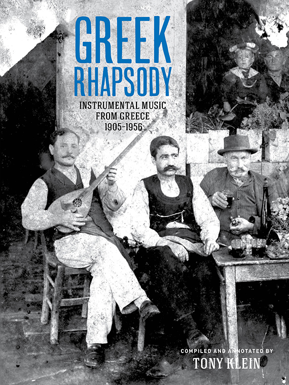 Greek Rhapsody: Instrumental Music  From Greece 1905-1956  Release Date: June 11, 2013 Label: Dust-to-Digital  SERVICE: Restoration, Mastering SOURCE MATERIAL: 78 rpm records NUMBER OF DISCS: 2 GENRE: Greek FORMAT: CD