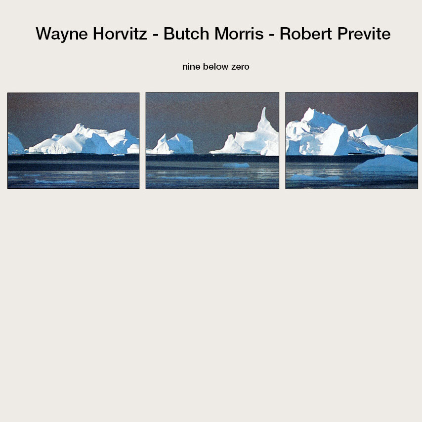 Wayne Horvitz - Nine Below Zero  Release Date: October 21, 2008 Label: Self Released  SERVICE: Transfer, Restoration, Mastering SOURCE MATERIAL: LP Record ORIGINAL RELEASE DATE: 1986 GENRE: Jazz/Avant Jazz FORMAT: CD