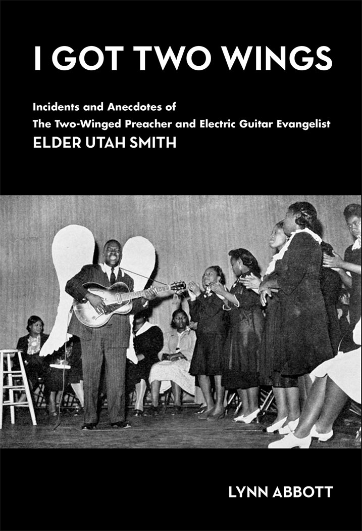 Elder Utah Smith and Various Artists - I Got Two Wings  Release Date: November 11, 2008 Label: CaseQuarter  SERVICE: Transfer, Restoration, Mastering SOURCE MATERIAL: 78 rpm Records NUMBER OF DISCS: 1 GENRE: Gospel FORMAT: CD