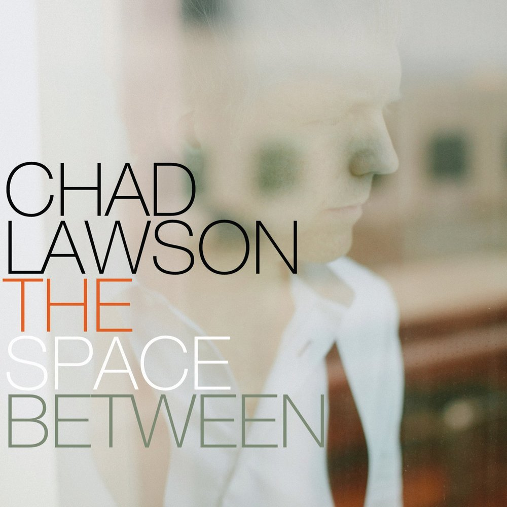 Chad Lawson - The Space Between  Release Date: June 04, 2013 Label: Self Released  SERVICE: Mastering SOURCE MATERIAL: Digital NUMBER OF DISCS: 1 GENRE: Classical FORMAT: CD