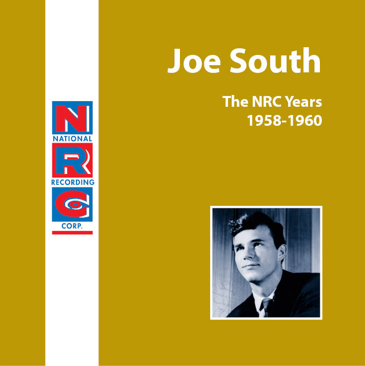 Joe South - The NRC Years 1958-1960  Release Date: January 10, 2005 Label: NRC  SERVICE: Transfer, Restoration, Mastering SOURCE MATERIAL: 45 rpm Records NUMBER OF DISCS: 1 GENRE: Rockabillyz FORMAT: CD