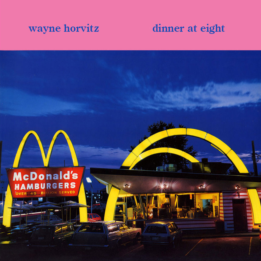 Wayne Horvitz - Dinner At Eight  Release Date: October 21, 2008 Label: Self Released  SERVICE: Transfer, Restoration, Mastering SOURCE MATERIAL: LP Record ORIGINAL RELEASE DATE: 1985 GENRE: Jazz/Avant Jazz FORMAT: CD