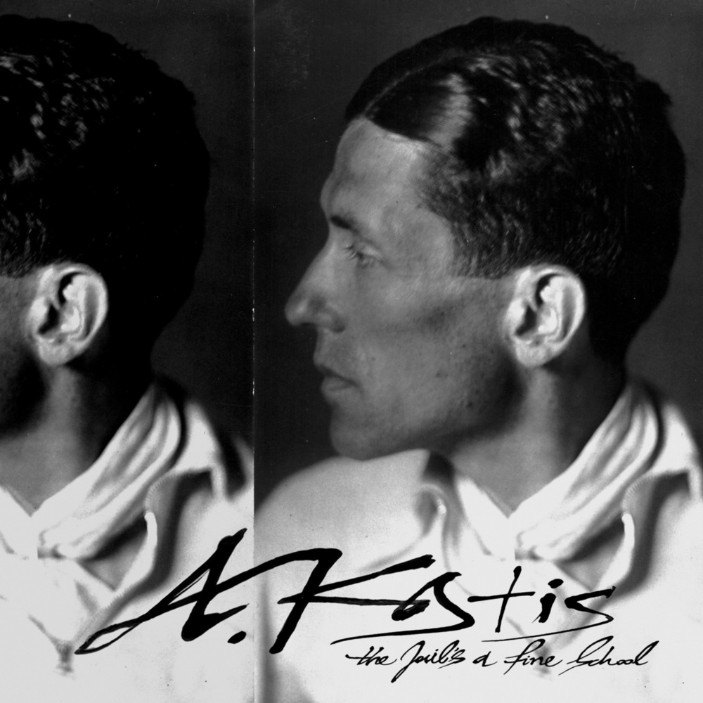 A. Kostis - The Jail's a Fine School  Release Date: September 18, 2015 Label: Olvido/Mississippi Records  SERVICE: Restoration, Mastering SOURCE MATERIAL: 78 rpm records NUMBER OF DISCS: 1 GENRE: Greek Rebetika FORMAT: LP, Digital