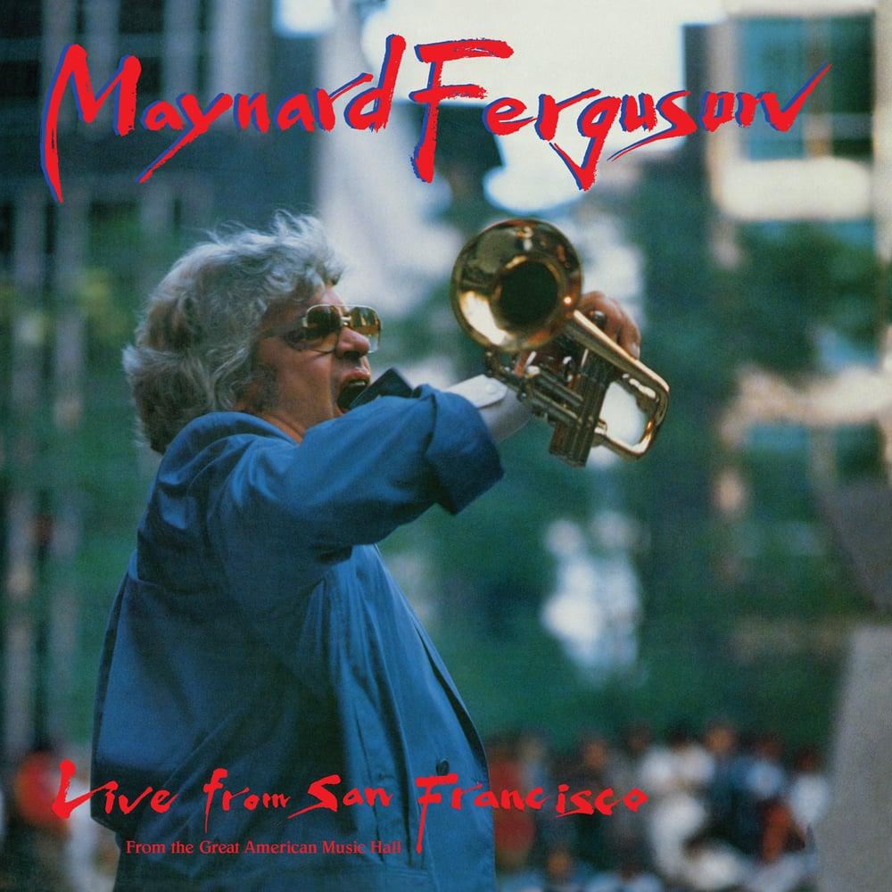 Maynard Ferguson - Live From San Francisco  Release Date: December 18, 2015 Label: Omnivore Recordings  SERVICE: Mastering NUMBER OF DISCS: 1 GENRE: Jazz FORMAT: CD   TRAILER