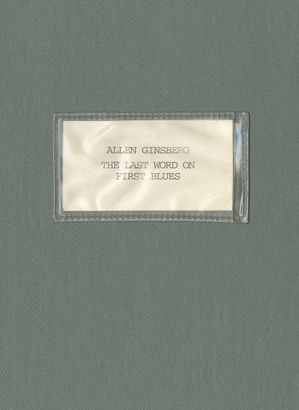 Allen Ginsberg-The Last Word On First Blues Release Date: February 20, 2016 Label: Omnivore Recordings