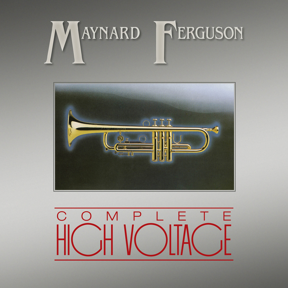Maynard Ferguson-Complete High Voltage  Release Date: July 15, 2016 Label: Omnivore Recordings  SERVICE: Mastering NUMBER OF DISCS: 1 GENRE: Jazz FORMAT: CD