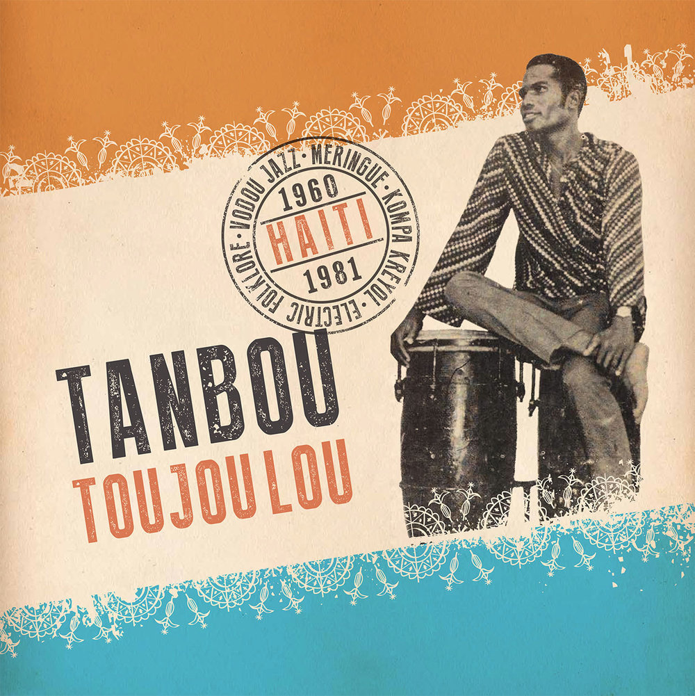 Tanbou Toujoulou: Haiti 1960-1981  Release Date: July 8, 2016 Label: Ostinato Records  SERVICE: Mastering, Restoration NUMBER OF DISCS: 1 GENRE: Hatian FORMAT: CD, LP, Download
