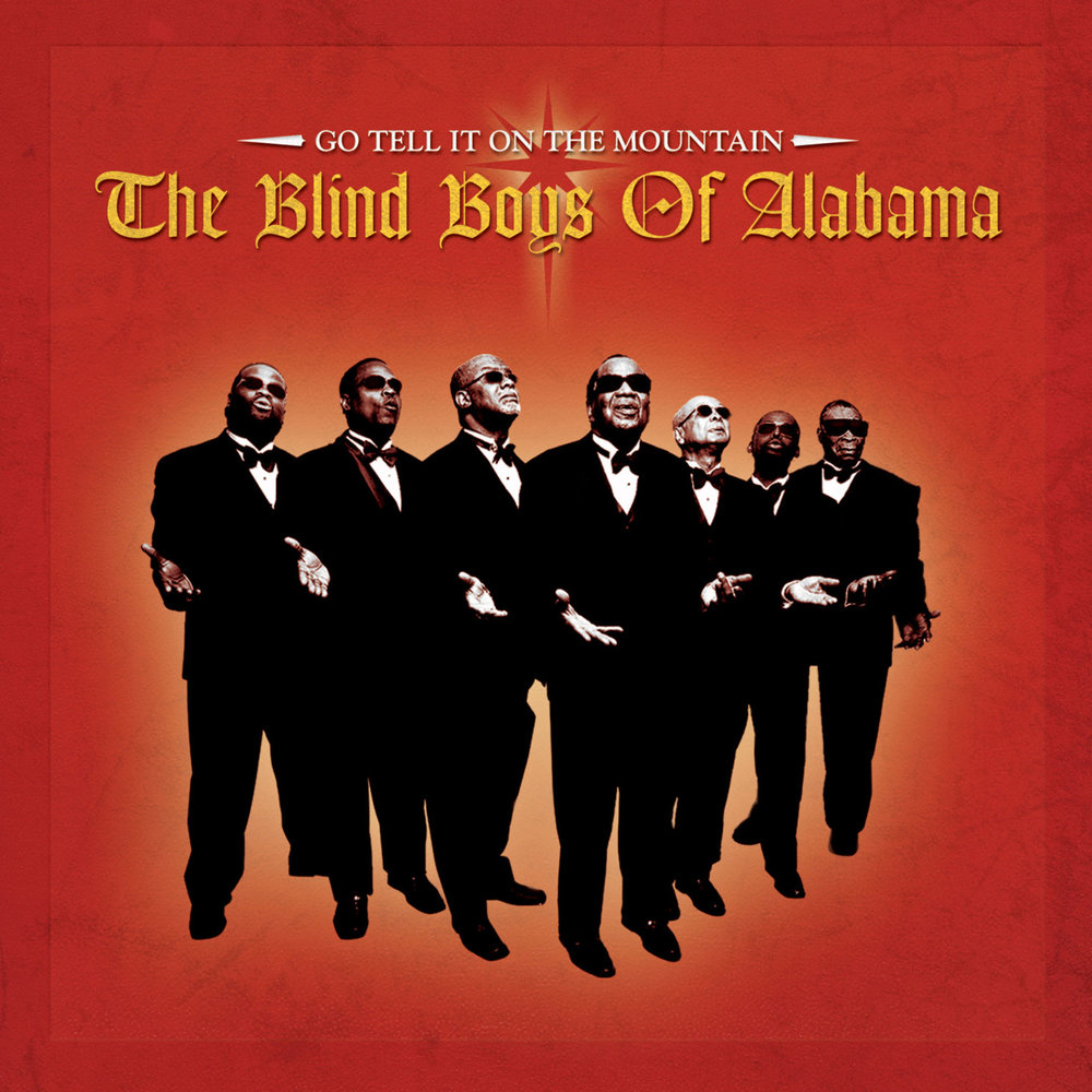 The Blind Boys of Alabama-Go Tell It On The Mountain  Release Date: November 4, 2016 Label: Omnivore Recordings  SERVICE: Restoration, Mastering (Bonus tracks) NUMBER OF DISCS: 1 GENRE: Gospel FORMAT: CD