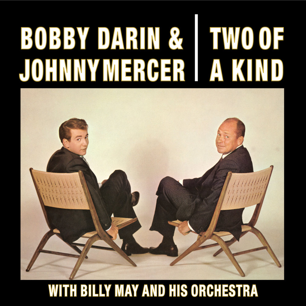 Bobby Darin & Johnny Mercer - Two of A Kind  Release Date: Marchy 24, 2017 Label: Omnivore Recordings  SERVICE: Restoration, Mastering NUMBER OF DISCS: 1 GENRE: Jazz FORMAT: CD