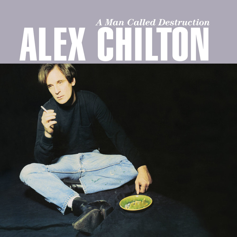 Alex Chilton - A Man Called Destruction  Release Date: August 25, 2017 Label: Omnivore Recordings  SERVICE: Restoration, Mastering NUMBER OF DISCS: 1 GENRE: Rock FORMAT: CD and LP