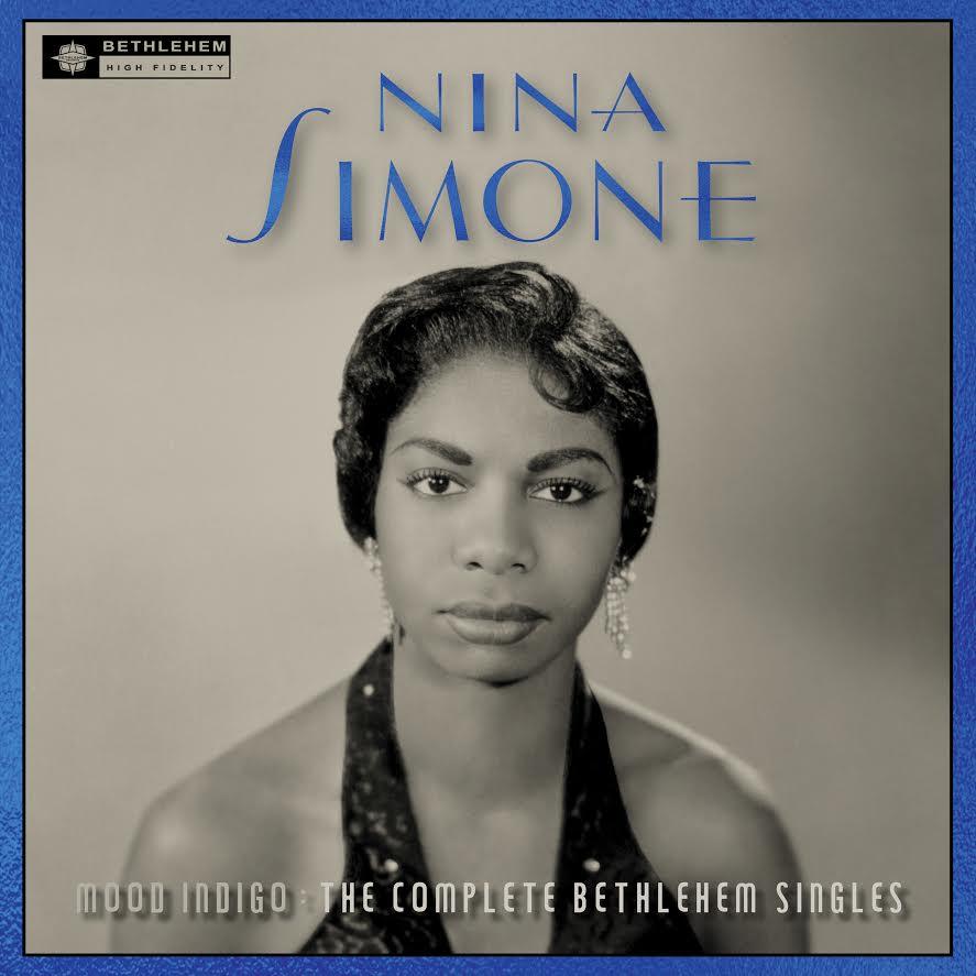 Nina Simone - Mood Indigo: The Complete Bethlehem Singles  Release Date: February 9, 2018 Label: BMG  SERVICE: Restoration, Mastering NUMBER OF DISCS: 1 GENRE: Jazz FORMAT: Vinyl, CD