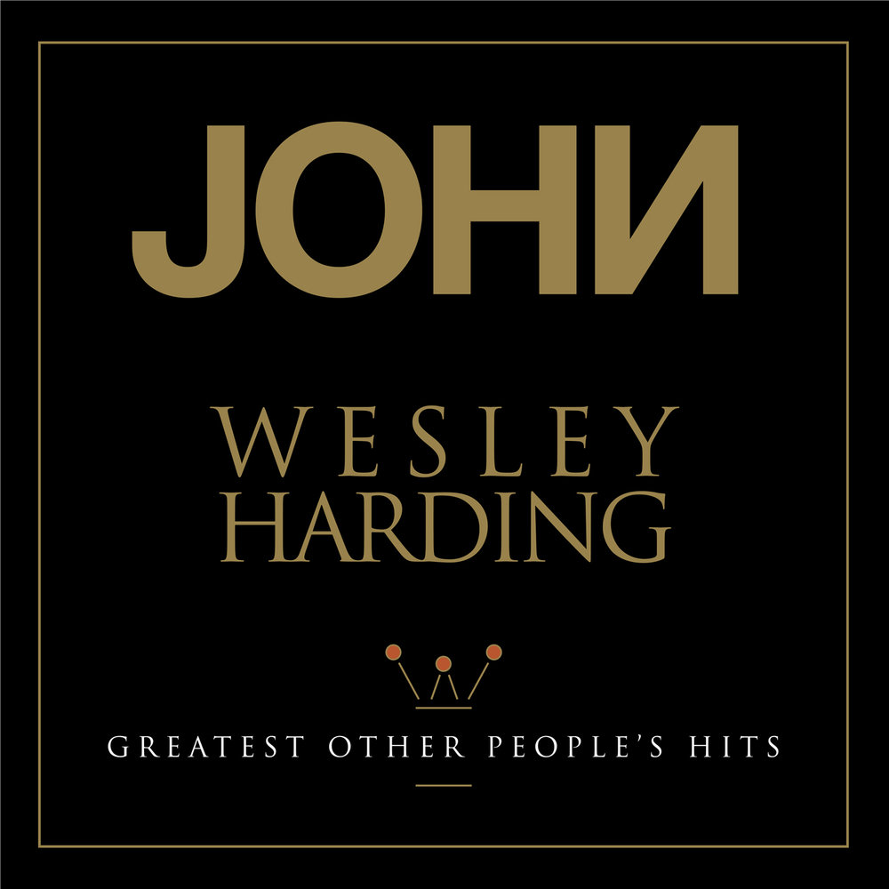 John Wesley Harding - Greatest Other People's Hits  Release Date: April 21, 2018 (Record Store Day) Label: Omnivore Recordings  SERVICE: Restoration, Mastering NUMBER OF DISCS: 1 GENRE: Rock FORMAT: LP, CD