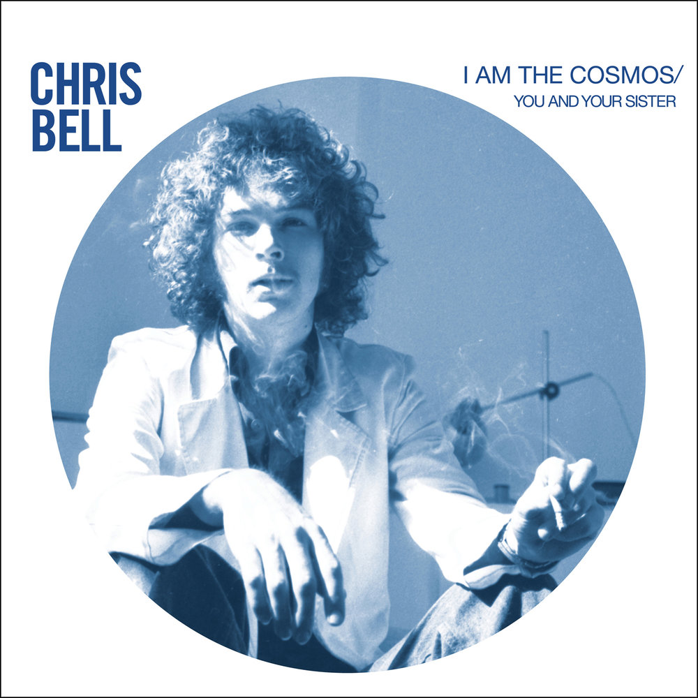 Chris Bell - I Am The Cosmos/You And Your Sister  Release Date: April 21, 2018 (Record Store Day) Label: Omnivore Recordings  SERVICE: Restoration, Mastering NUMBER OF DISCS: 1 GENRE: Rock FORMAT: 45 rpm single