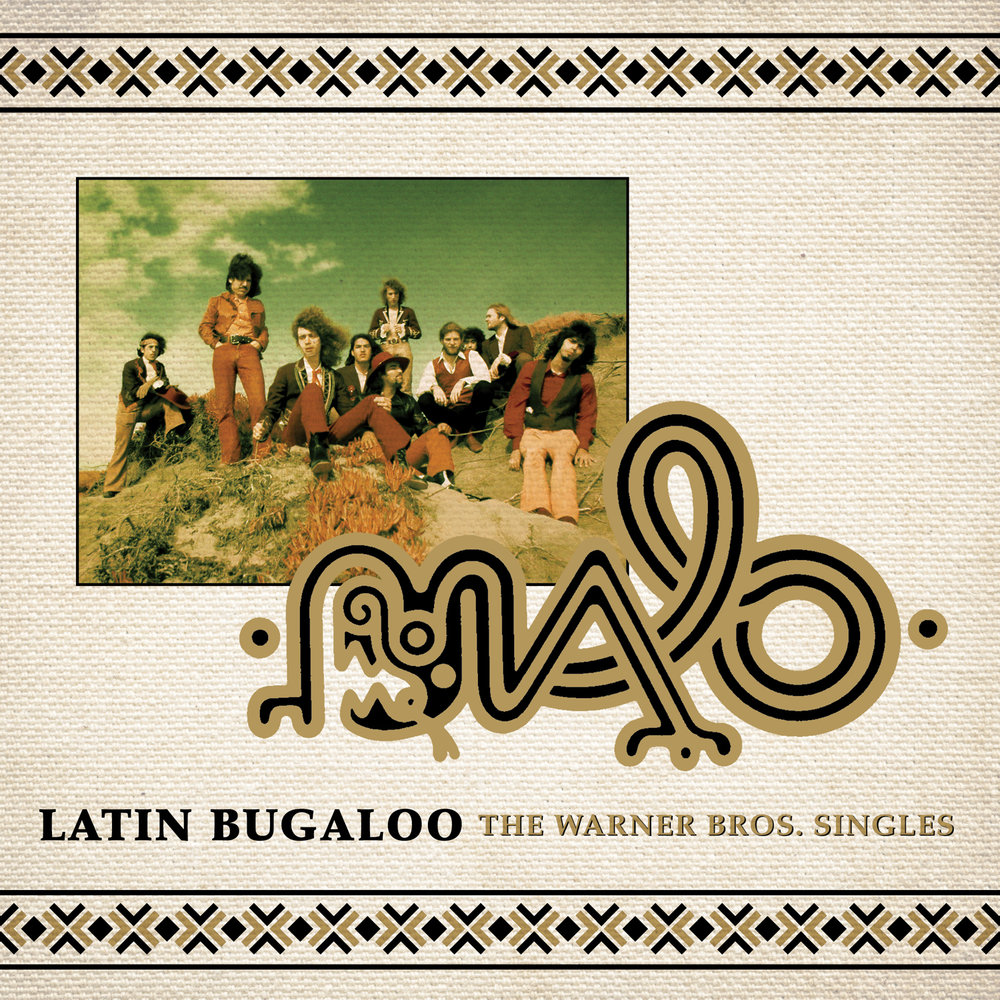 Malo - Latin Bugaloo: The Warner Bros. Singles Release Date: May 25, 2018 Label: Omnivore Recordings  SERVICE: Restoration, Mastering NUMBER OF DISCS: 1 GENRE: Rock FORMAT: CD