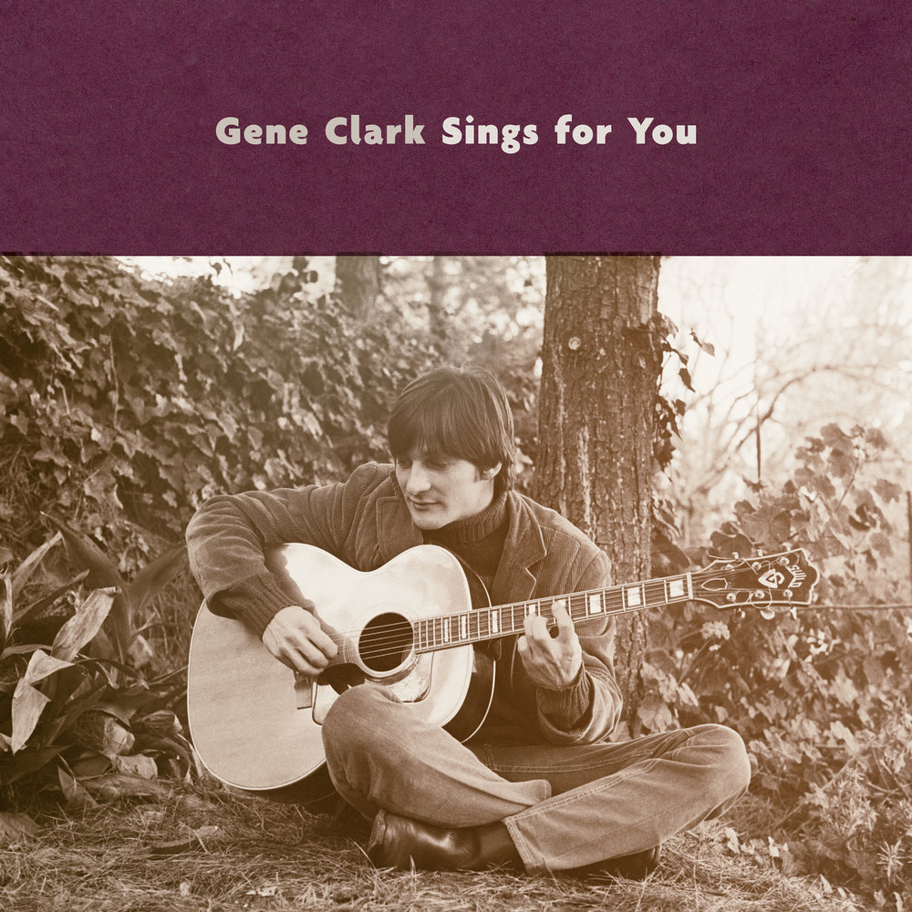 Gene Clark - Gene Clark Sings For You Release Date: June 15, 2018 Label: Omnivore Recordings  SERVICE: Restoration, Mastering NUMBER OF DISCS: 1 GENRE: Rock FORMAT: CD