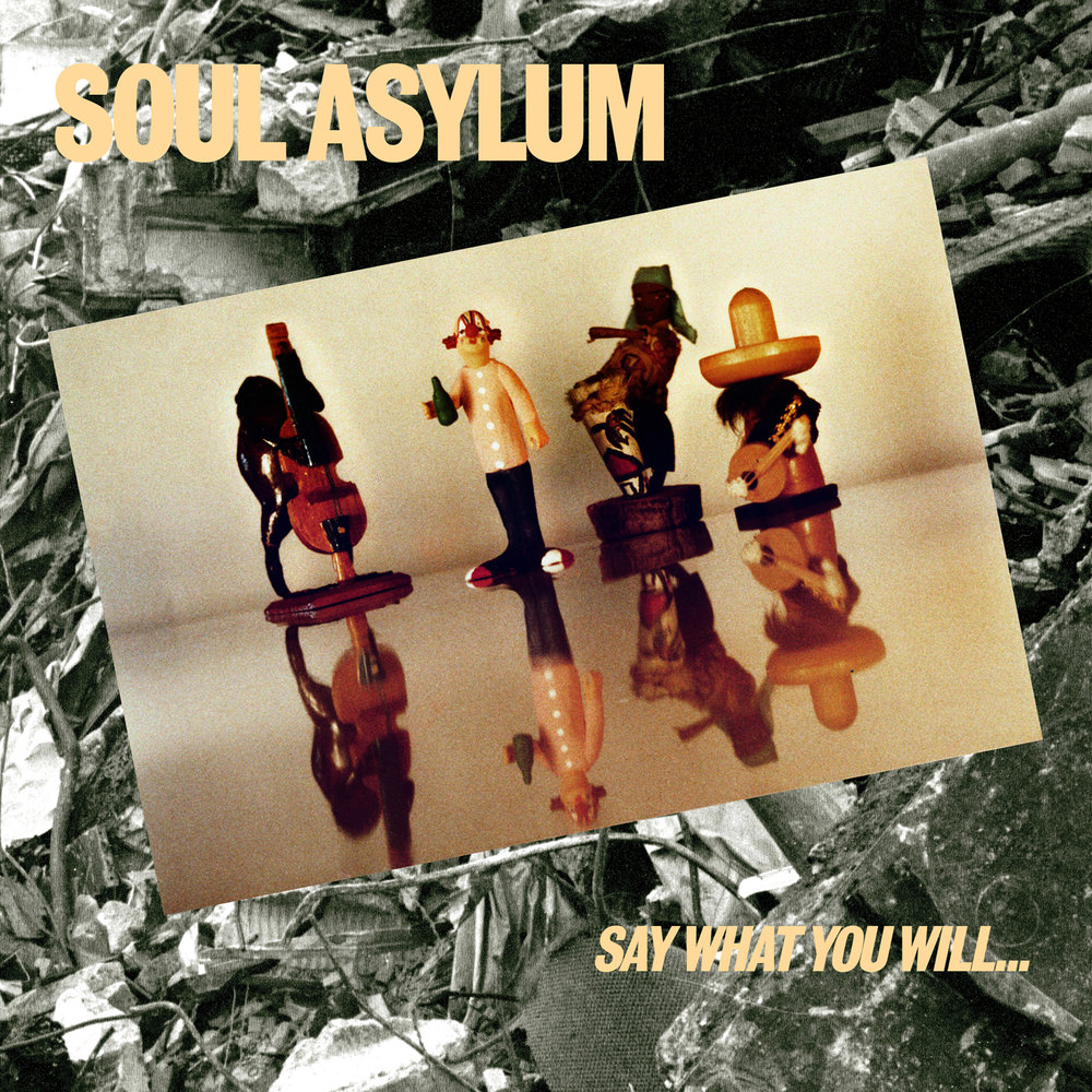 Soul Asylum - Say What You Will... Everything Can Happen  Release Date: July 20, 2018 Label: Omnivore Recordings  SERVICE: Mastering, Restoration NUMBER OF DISCS: 1 GENRE: Rock FORMAT: CD