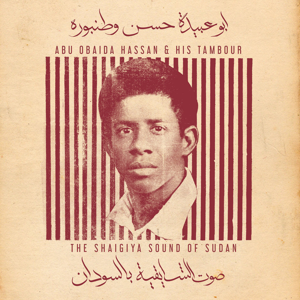 Abu Obaida Hassan & His Tambour: The Shaigiya Sound of Sudan  Release Date: May 25, 2018 Label: Ostinato Records  SERVICE: Mastering, Restoration NUMBER OF DISCS: 1 GENRE: African FORMAT: CD, LP, Download
