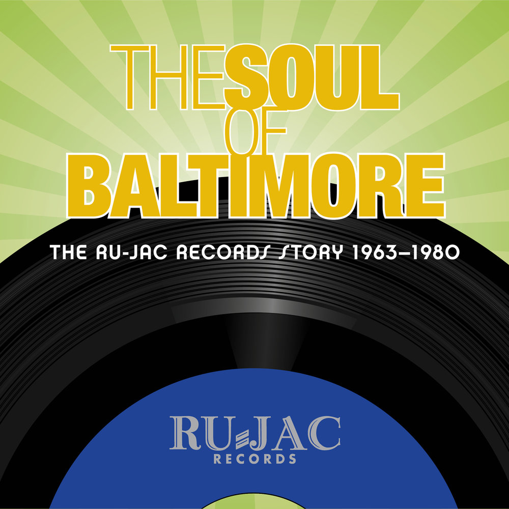 Various Artists - The Soul Of Baltimore: The Ru-Jac Records Story 1963–1980  Release Date: August 31, 2018 Label: Omnivore Recordings  SERVICE: Mastering, Restoration NUMBER OF DISCS: 4 GENRE: Soul FORMAT: CD