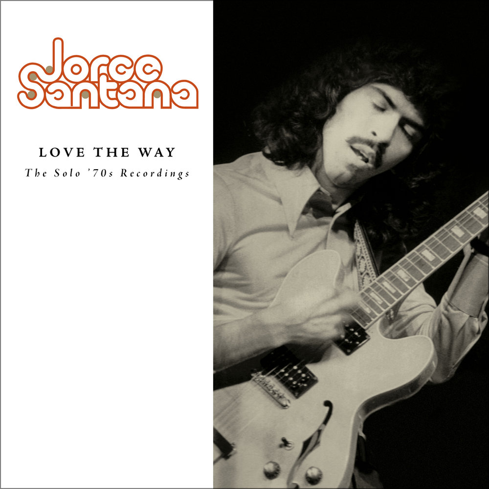 Jorge Santana - Love The Way: The Solo '70s Recordings  Release Date: September 14, 2018 Label: Omnivore Recordings  SERVICE: Mastering, Restoration NUMBER OF DISCS: 1 GENRE: Rock FORMAT: CD
