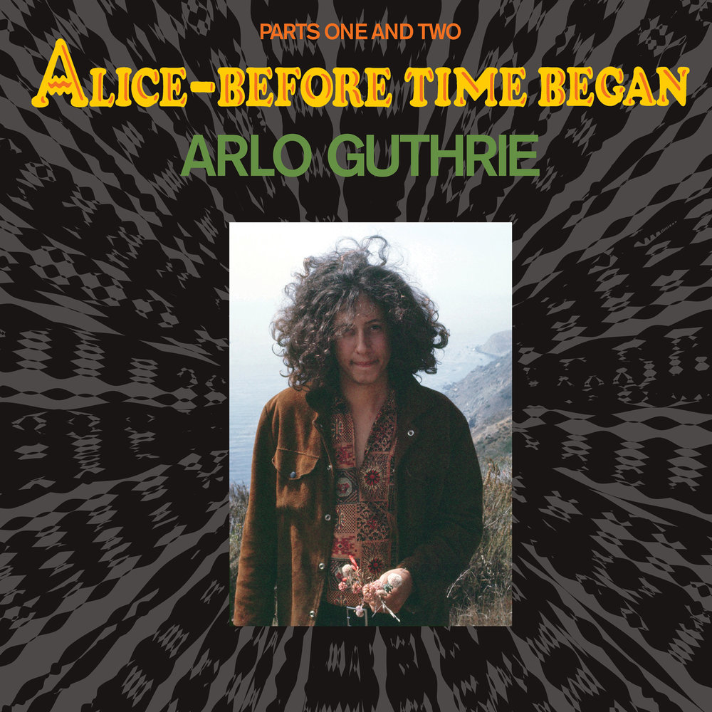 Alro Guthrie - Alice—Before Time Began  Release Date: November 23, 2018 Label: Omnivore Recordings  SERVICE: Mastering, Restoration NUMBER OF DISCS: 1 GENRE: Folk FORMAT: LP